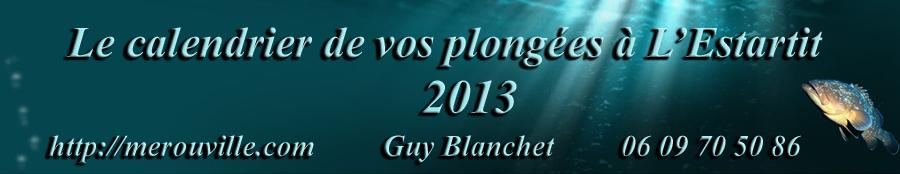 Vos plongées en 2013 avec Guy Blanchet